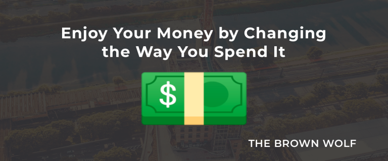 Enjoy Your Money by Changing the Way You Spend It
