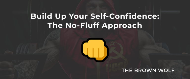 Build up Your Self-Confidence: The No-Fluff Approach