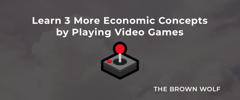 Learn 3 More Economic Concepts by Playing Video Games