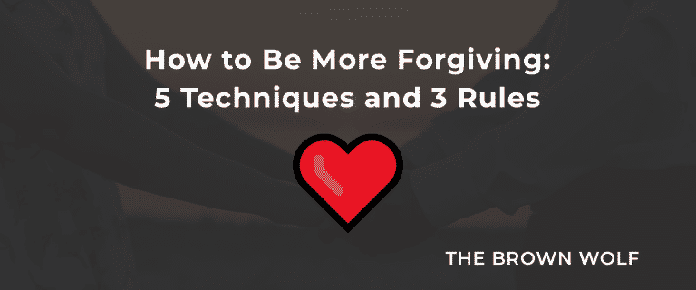 How to Be More Forgiving: 5 Techniques and 3 Rules