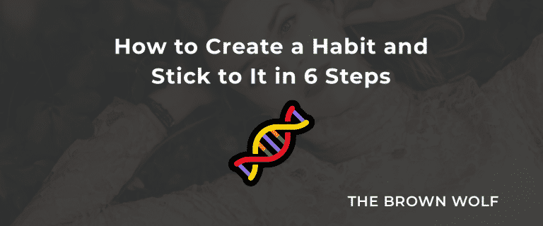 How to Create a Habit and Stick to It in 6 Steps