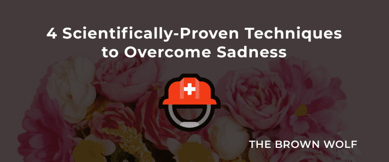 4 Scientifically-Proven Techniques to Overcome Sadness